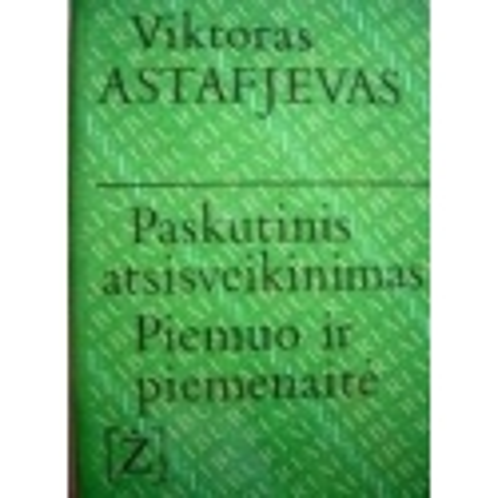 Astafjevas Viktoras - Paskutinis atsisveikinimas. Piemuo ir piemenaitė
