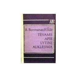 Bormanas R., Šilė H. - Tėvams apie lytinį auklėjimą