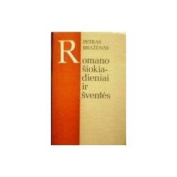 Bražėnas Petras - Romano šiuokiadieniai ir šventės