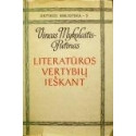 Mykolaitis-Putinas Vincas - Literatūros vertybių ieškant
