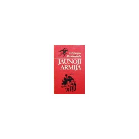 Mirošničenka Grigorijus - Jaunoji armija