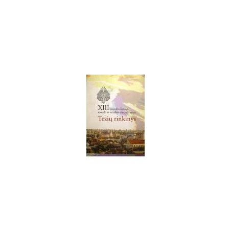 XIII pasaulio lietuvių mokslo ir kūrybos simpoziumas. Tezių rinkinys