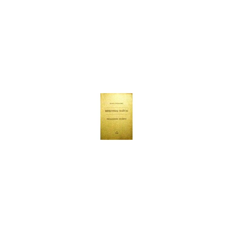Šalkauskis Stasys - Rinktiniai raštai. Pedagoginės studijos ( II knyga)