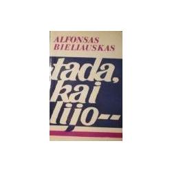 Bieliauskas Alfonsas - Tada, kai lijo