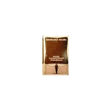 Krleža Miroslavas - Filipo Latinovičiaus sugrįžimas