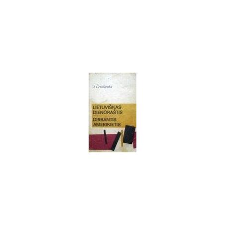 Černičenka J. - Lietuviškas dienoraštis. Dirbantis amerikietis