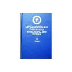 Autorių kolektyvas - Lietuvos Respublikos veterinarijos normatyvinių aktų rinkinys (II tomas)