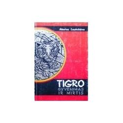 Laurinčiukas Albertas - Tigro gyvenimas ir mirtis