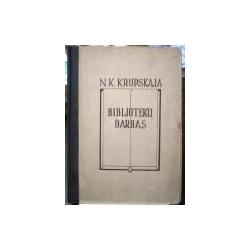 Krupskaja N. - Bibliotekinis darbas