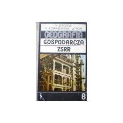 Strojew K. Kowalewska M. - Geografia gospodarcza ZSRR