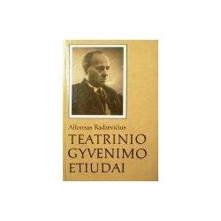 Radzevičius Alfonsas - Teatrinio gyvenimo etiudai