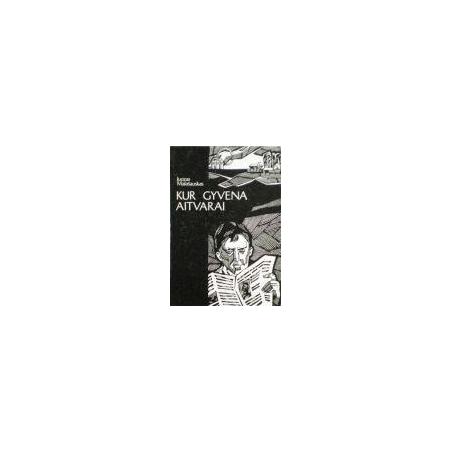 Malašauskas Juozas - Kur gyvena aitvarai