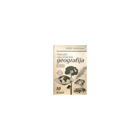 Vaitekūnas Stasys - Pasaulio visuomeninė geografija 10 kl. (I dalis)