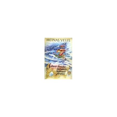 Velis Heinas - Silveris Vienakis-patrakėlis Uolžemės piratas