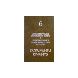 Lietuvos Respublikos Aukščiausios Tarybos ir Aukščiausiosios Tarybos prezidiumo dokumentų rinkinys 6