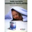 Korovina N.I., Čeburkin A.V., Zacharova I.N. - Vaikų rachito gydymas ir profilaktika