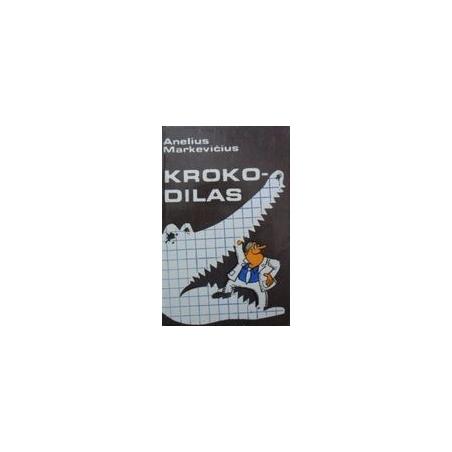 Markevičius Anelius - Krokodilas