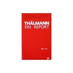 Czichon E. - Thalmann - ein report (2 knygos)