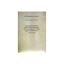 Černiauskienė Marijona - Apie priklausomybę sukeliančias medžiagas ir jų vartojimo prevenciją ugdymo institucijose