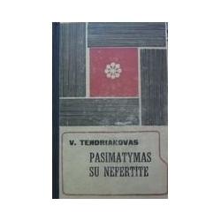 Tendriakovas Vladimiras - Pasimatymas su Nefertite