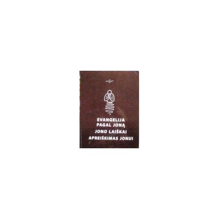Evangelija pagal Joną. Jono laiškai. Apreiškimas Jonui