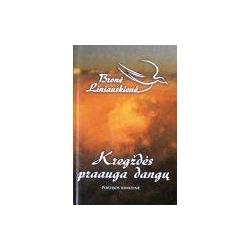 Liniauskienė Bronė - Kregždės praauga dangų