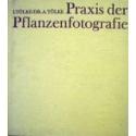Tolke Ingeborg Tolke Arnim - Praxis der Pflanzenfotografie