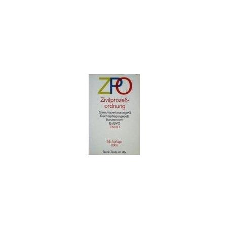 Zivilprozessordnung (ZPO): GerichtsverfassungsG, Rechtspflegergesetz, Kostenrecht, EuGVO, EheVO