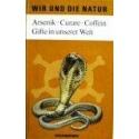 Martinetz Dieter Arsenik, Curare, Coffein. Gifte in unserer Welt