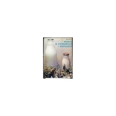 Maciesowicz Zofia - Mleko w potrawach i napojach