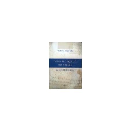 MIC Aliulis Vaclovas - Nuo Beatliejaus iki Romos su Šventuoju Luku
