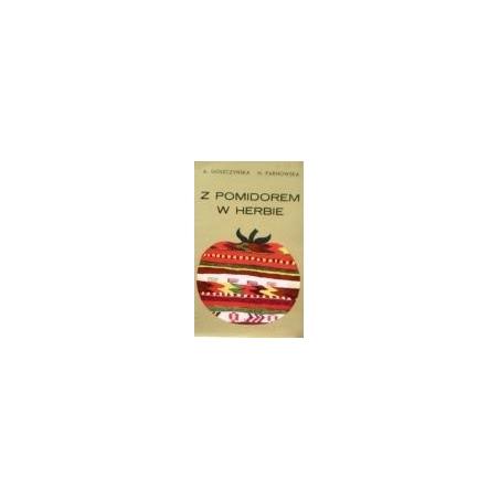 Goszczynska A., Parnowska H. - Z pomidorem w herbie