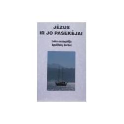 Jėzus ir jo pasekėjai: Luko evangelija. Apaštalų darbai