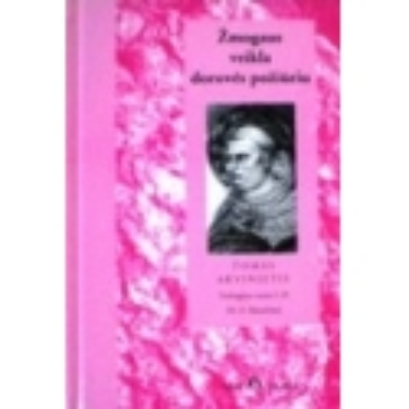 Akvinietis Tomas - Žmogaus veikla dorovės požiūriu. Teologijos suma I-II. 18-21 klausimai