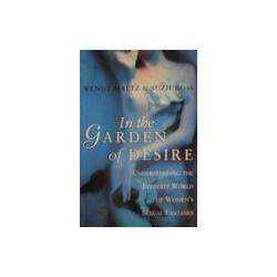 Maltz W., Boss S. - In the Garden of Desire: The Intimate World of Women's Sexual Fantasies