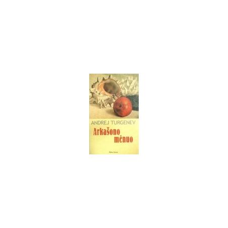 Turgenev Andrej - Arkašono mėnuo