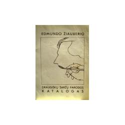 Edmundo Žiauberio draugiškų šaržų parodos katalogas