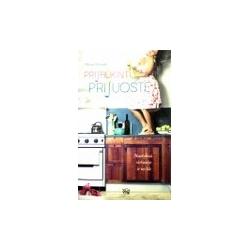Shelasky Alyssa - Prijaukinti prijuostę: nuotykiai virtuvėje ir ne tik