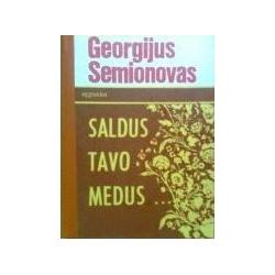 Semionovas Georgijus - Saldus tavo medus...