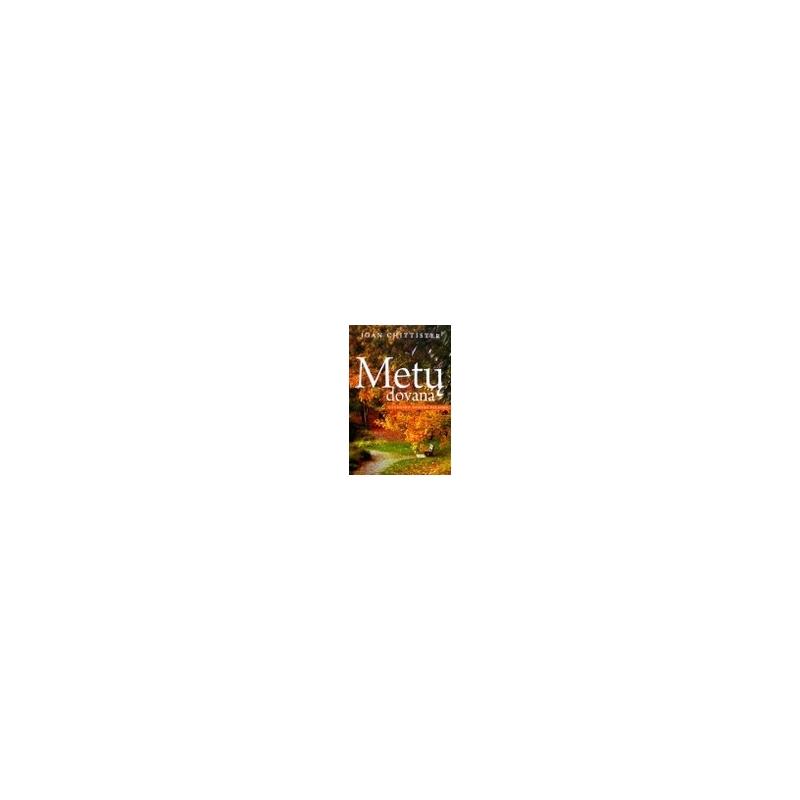 Chittister Joan - Metų dovana: gyvenimo rudens palaima