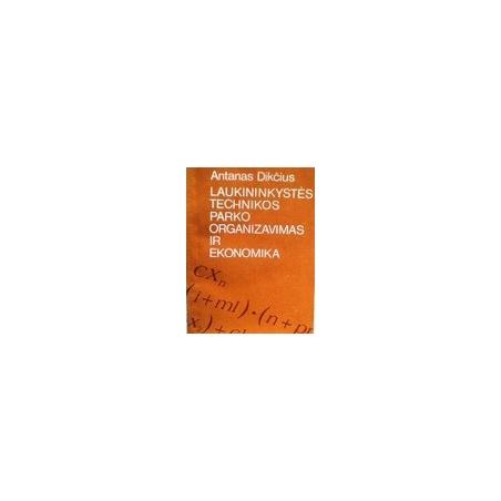 Dikčius A. - Laukininkystės technikos parko organizavimas ir ekonomika