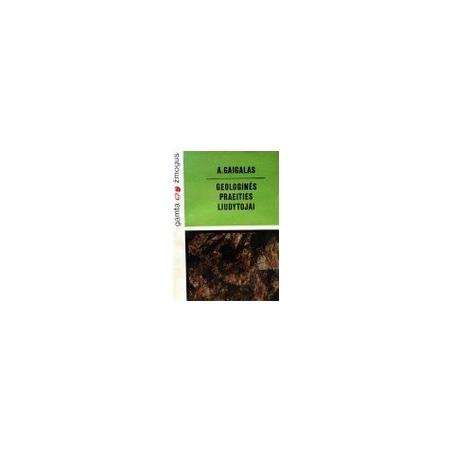 Gaigalas A. - Geologinės praeities liudytojai
