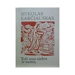 Karčiauskas Mykolas - Toli nuo sielos ir namų