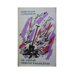 Lankauskas Romualdas - Nė vienas nebuvo pagailėtas