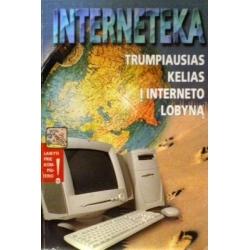 Burgis Bronislovas - Interneteka. Trumpiausias kelias į interneto lobyną