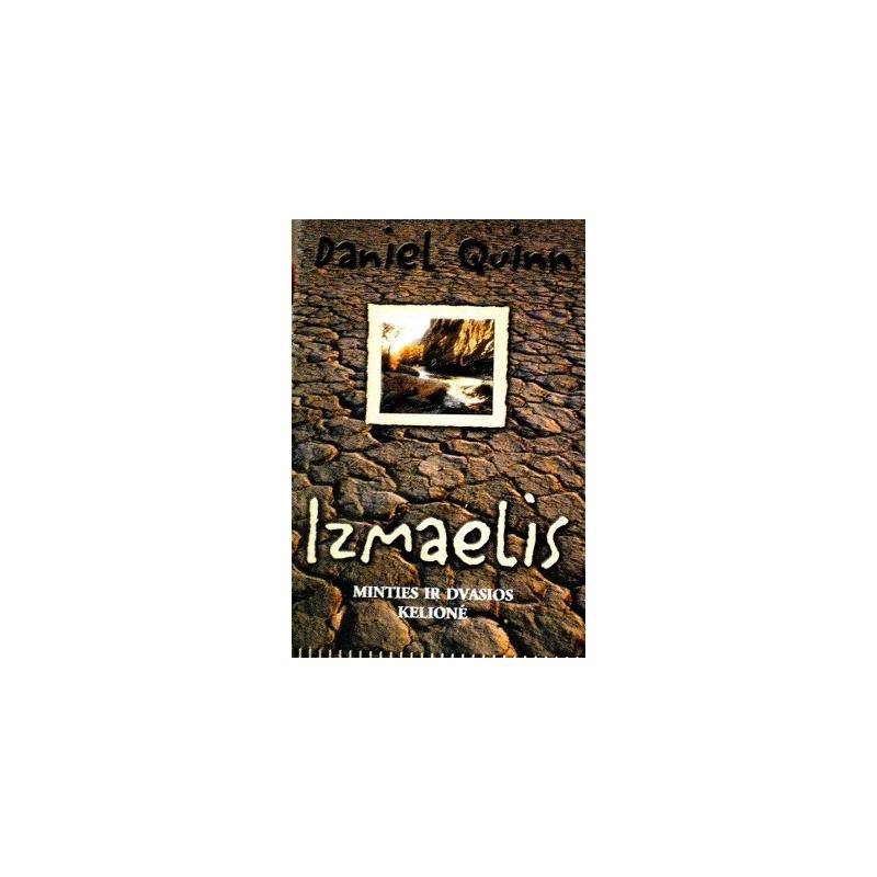 Quinn Daniel - Izmaelis. Minties ir dvasios kelionė