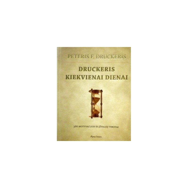 Druckeris Peteris F. - Druckeris kiekvienai dienai