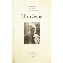 Milosz Czeslaw - Ulro žemė