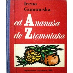 Gumowska Irena - od Ananasa do Ziemniaka