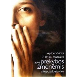 Stačiokienė Marija - Nijolė Apibendrinta 2006 m. ataskaita apie prekybos žmonėmis situaciją Lietuvoje